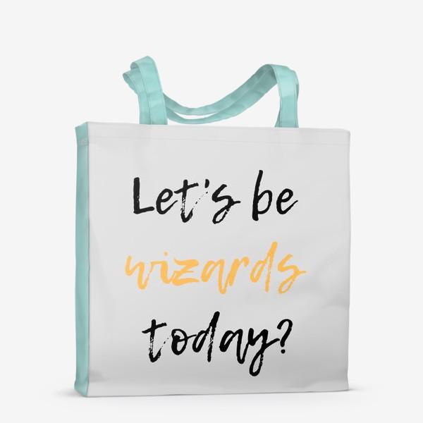 Сумка-шоппер «Let's be wizards today серый фон»