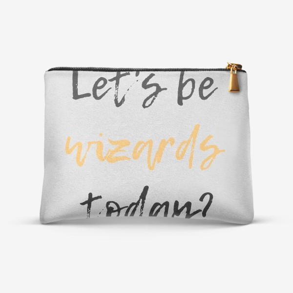 Косметичка «Let's be wizards today серый фон»