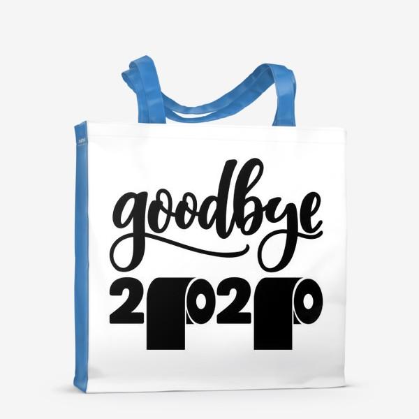 Сумка-шоппер «Прощай 2020! новый год! goodbye 2020»