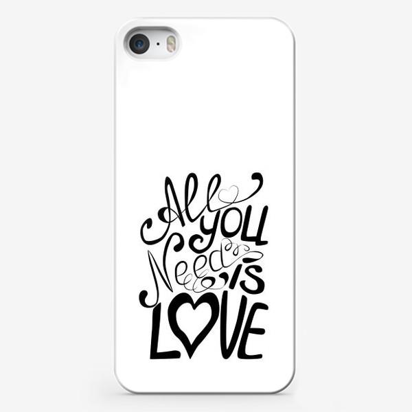 """Чехол iPhone «Леттеринг """"Все что тебе надо это Любовь""""»"""