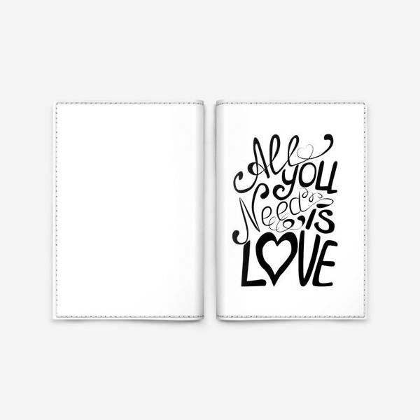 """Обложка для паспорта «Леттеринг """"Все что тебе надо это Любовь""""»"""