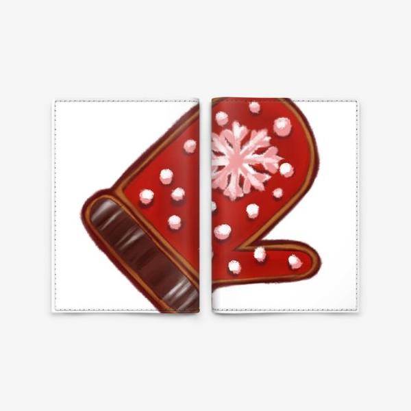 Обложка для паспорта «Варежка. Имбирное печенье. Съедобная открытка. Стикеры. Поздравление с Новым годом и Рождеством.»
