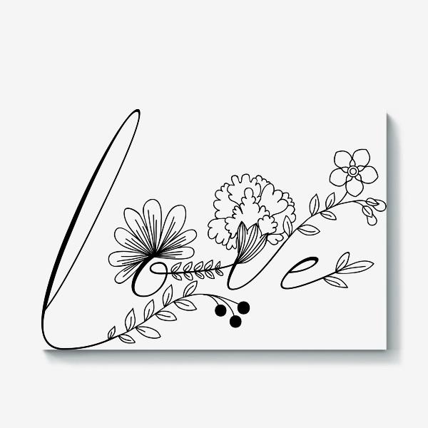 Холст «Красивая надпись Love. Любовь. Цветы и веточки»