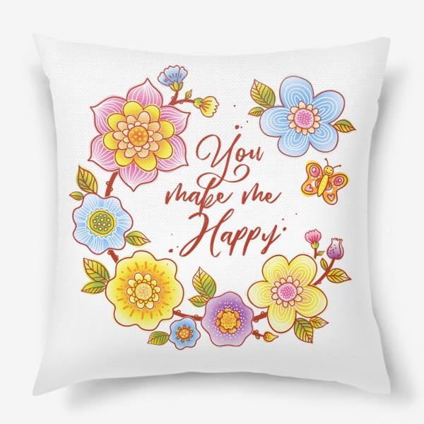Подушка «Ты делаешь меня счастливым. You make me happy. Летний цветочный венок»