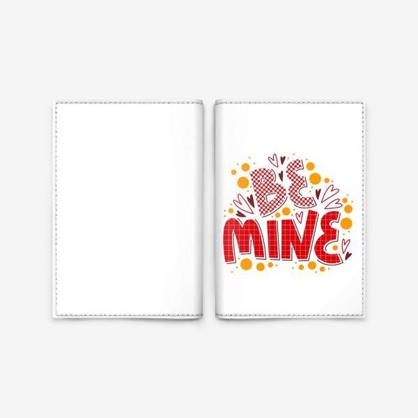Обложка для паспорта «Be mine»