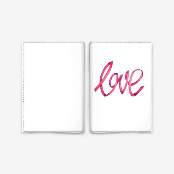 Обложка для паспорта «Надпись - леттеринг любовь love»