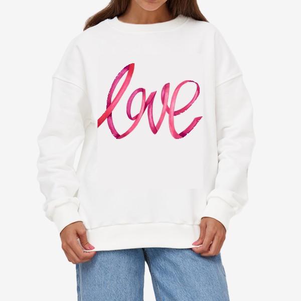 Свитшот «Надпись - леттеринг любовь love»