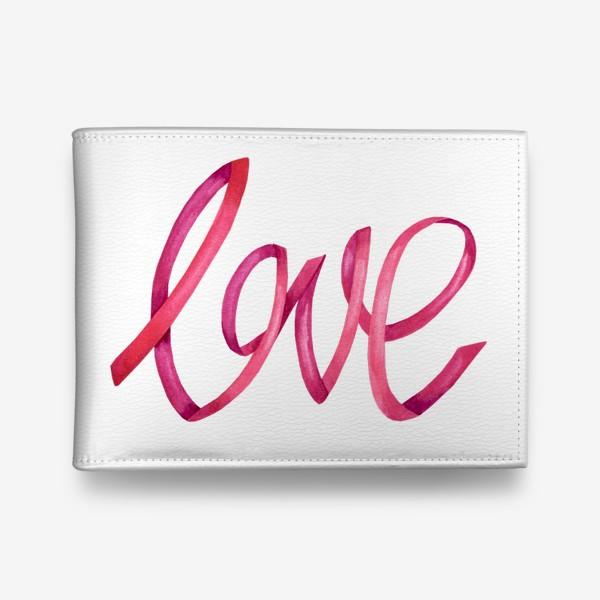 Кошелек «Надпись - леттеринг любовь love»