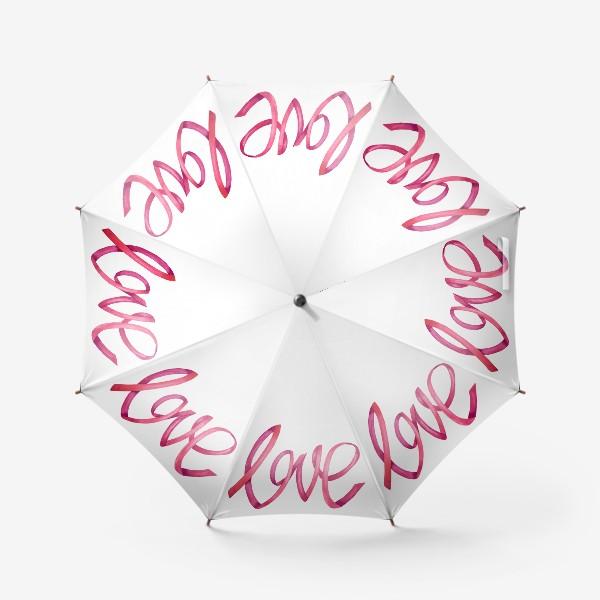 Зонт «Надпись - леттеринг любовь love»