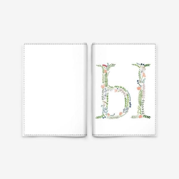 Обложка для паспорта «Буква Ы из веточек, листиков, ягод и цветов.»