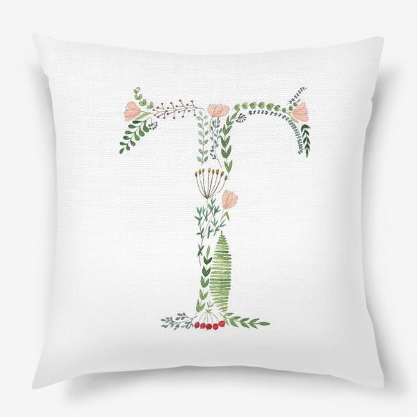 Подушка «Буква Т из веточек, листиков, цветов и ягод.»