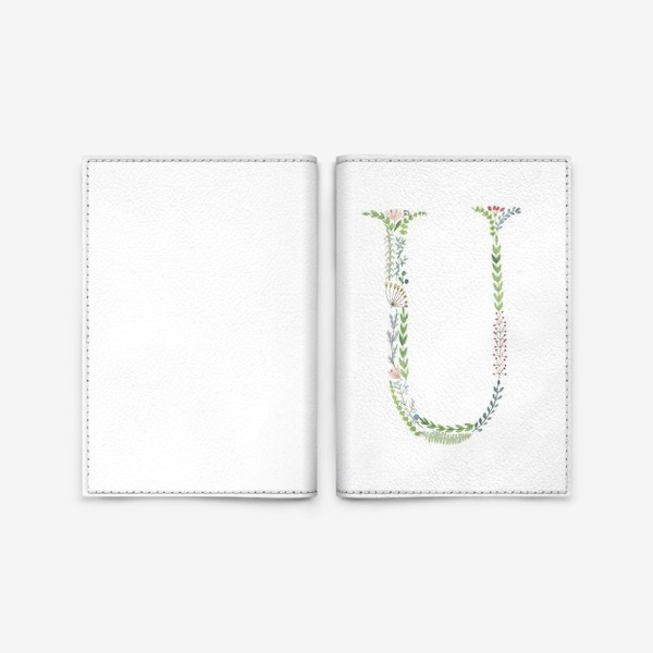 Обложка для паспорта «Буква U из веточек, цветов, листиков и ягод.»