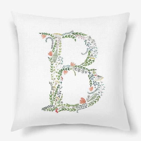 Подушка «Буква В из веточек, листиков, ягод и цветов.»