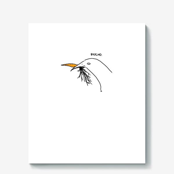 Холст «Слаще морковки ничего не ела птица»