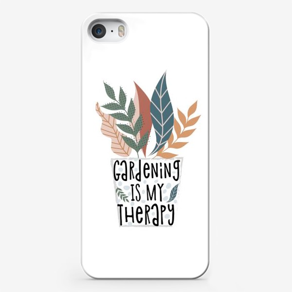 Чехол iPhone «Gardening is my therapy»