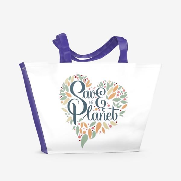 """Пляжная сумка «Надпись в форме сердца """"SAVE THE PLANET"""" на белом фоне. Экология, забота о природе.»"""