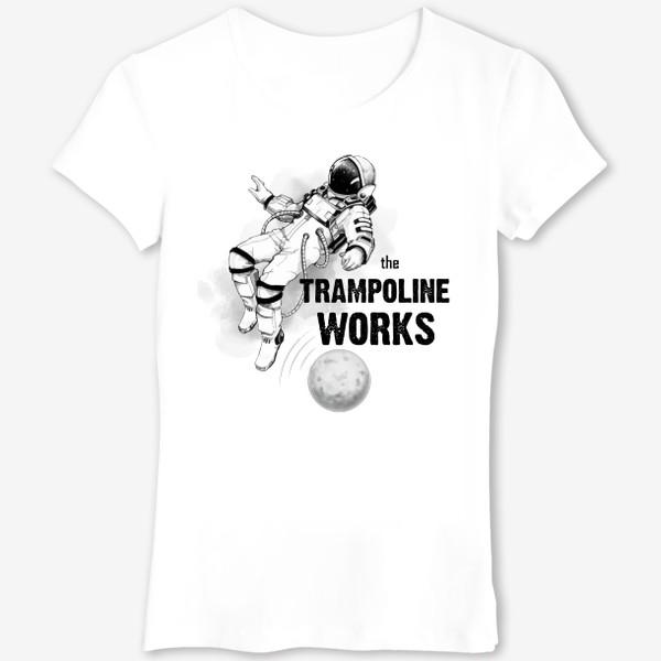 Футболка «Батут работает/The Trampoline Works»