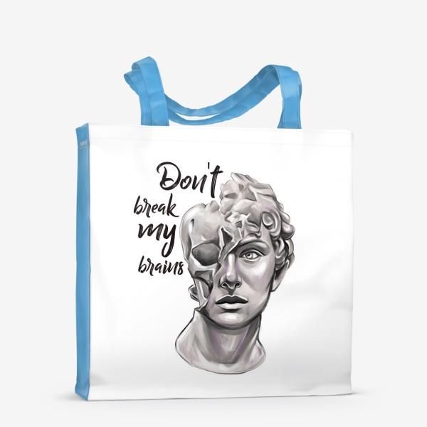 Сумка-шоппер «Don't break my brains»