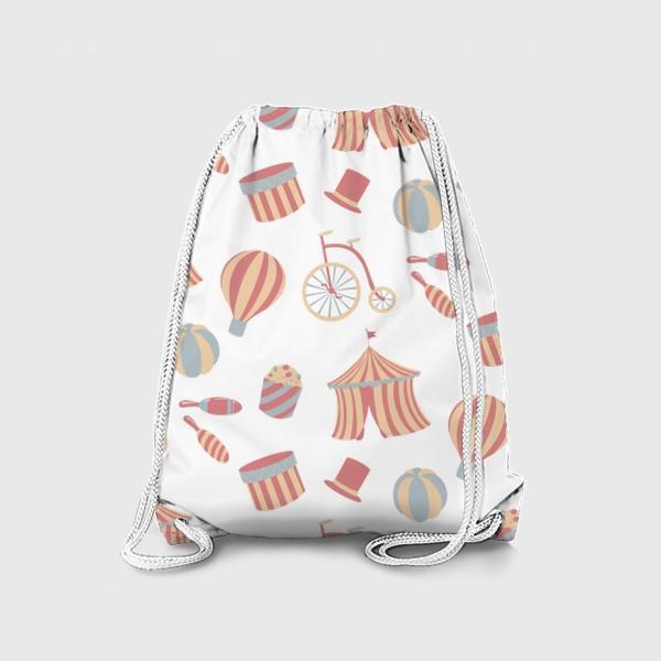Рюкзак «Паттерн детский, цирковой. Цирковой шатер, велосипед, мяч, шляпа и другое.»