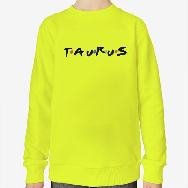 Свитшот «Телец (Taurus) в стиле «Друзья»»