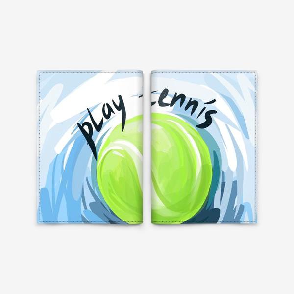Обложка для паспорта «Играй в теннис»