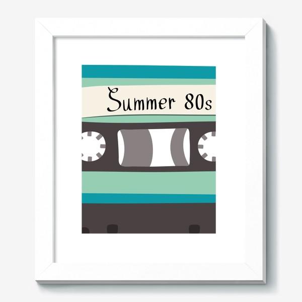 "Картина «Ретро кассета с надписью ""Summer 80s""»"