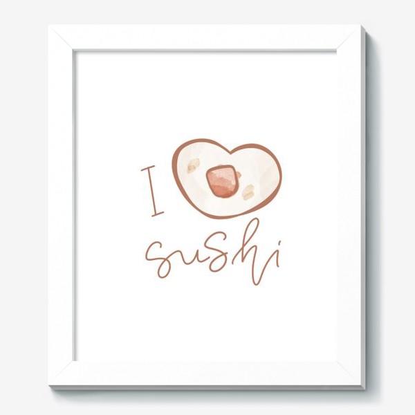 Картина «Надпись я люблю суши»