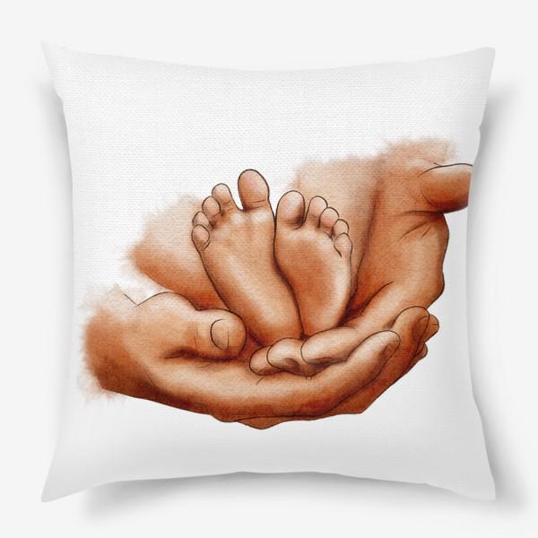 Подушка «Руки отца, ножки младенца»