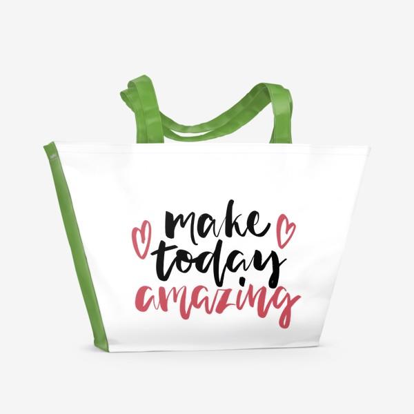 Пляжная сумка «Надпись Make today amazing»