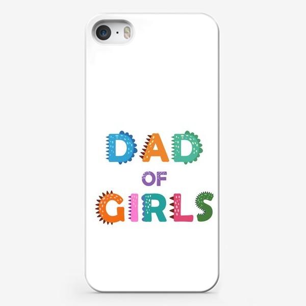 """Чехол iPhone «""""Папа девочек"""" разноцветная надпись для отцов»"""