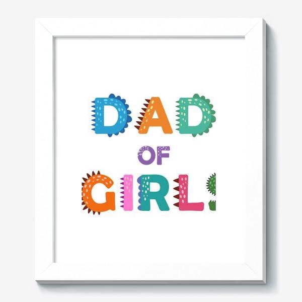 """Картина «""""Папа девочек"""" разноцветная надпись для отцов»"""