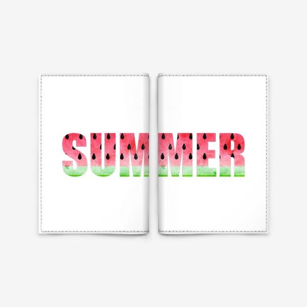Обложка для паспорта «Summer Watermelon (Арбузное Лето)»