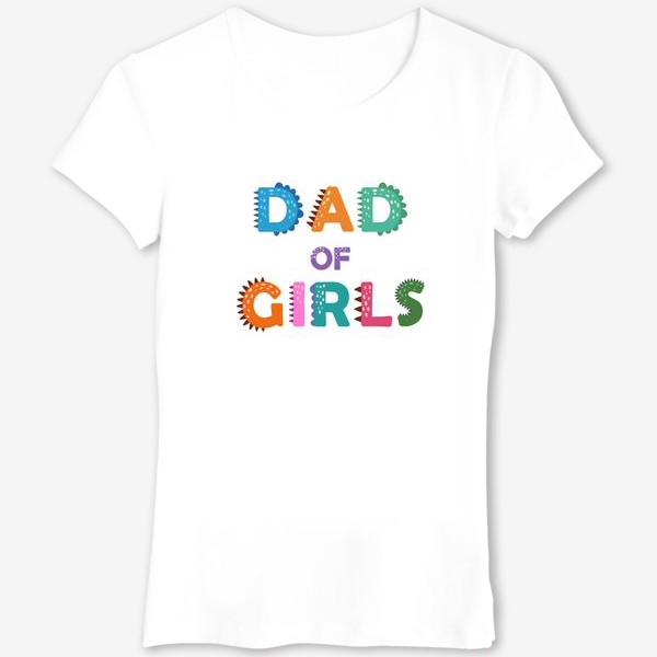 """Футболка «""""Папа девочек"""" разноцветная надпись для отцов»"""