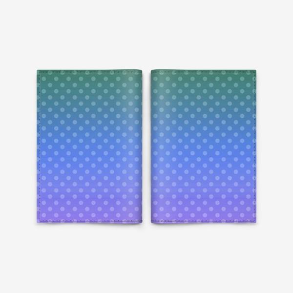 Обложка для паспорта «Градиент сине-зеленый в горошек»