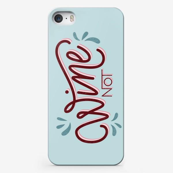 Чехол iPhone «Wine not color»
