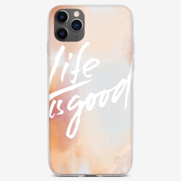 Чехол iPhone «Life is good»
