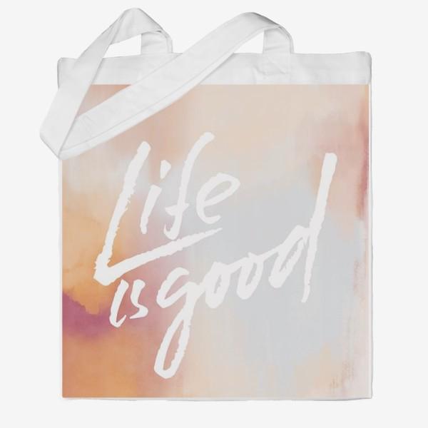 Сумка хб «Life is good»