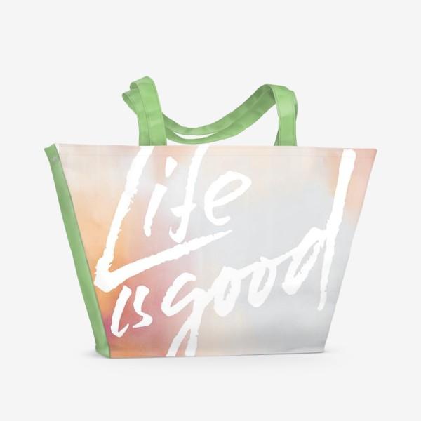 Пляжная сумка «Life is good»