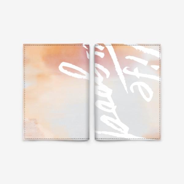Обложка для паспорта «Life is good»