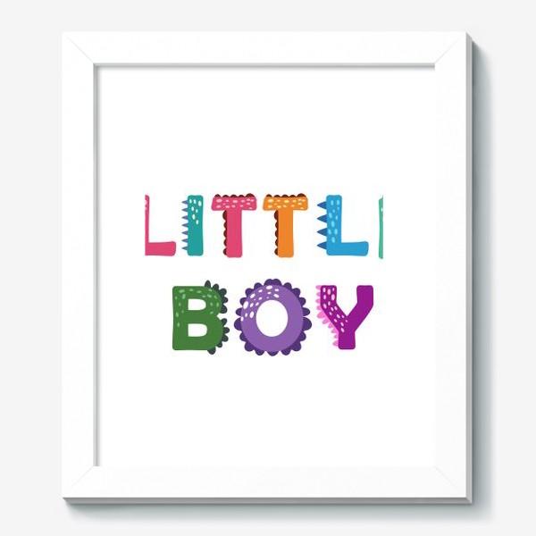 Картина «Маленький мальчик. Яркая детская надпись»