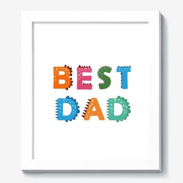 Картина «Лучший папа. Яркая надпись в стиле динозавров»