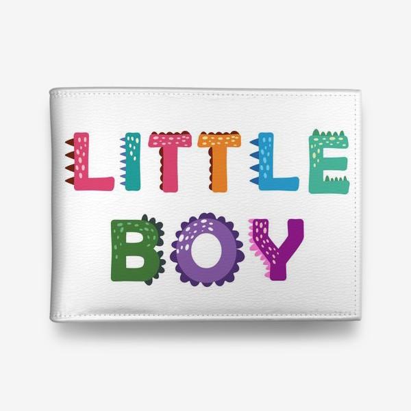 Кошелек «Маленький мальчик. Яркая детская надпись»
