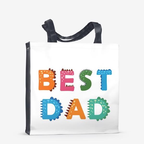 Сумка-шоппер «Лучший папа. Яркая надпись в стиле динозавров»