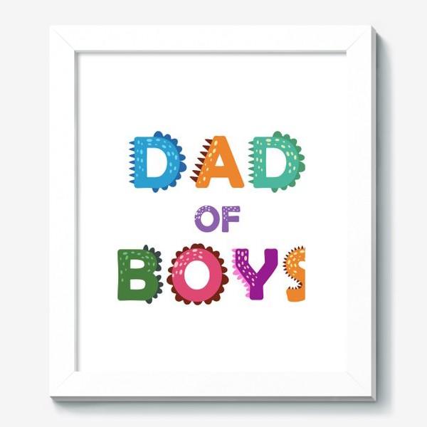 Картина «Папа мальчиков. Яркая надпись»