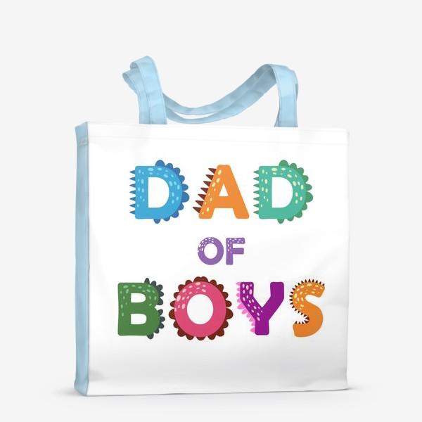 Сумка-шоппер «Папа мальчиков. Яркая надпись»