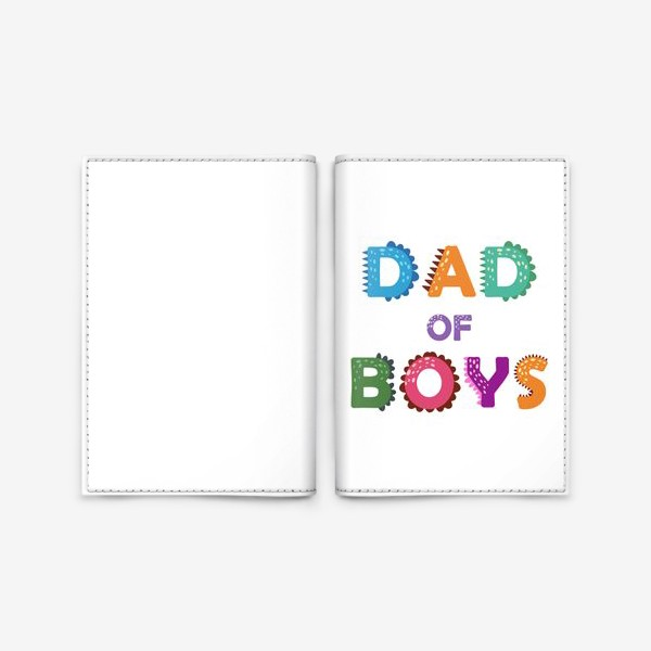 Обложка для паспорта «Папа мальчиков. Яркая надпись»