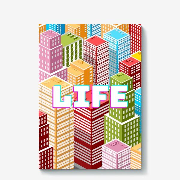 Холст «LIFE/ЖИЗНЬ»