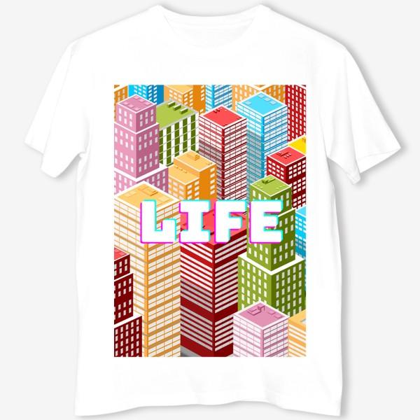 Футболка «LIFE/ЖИЗНЬ»