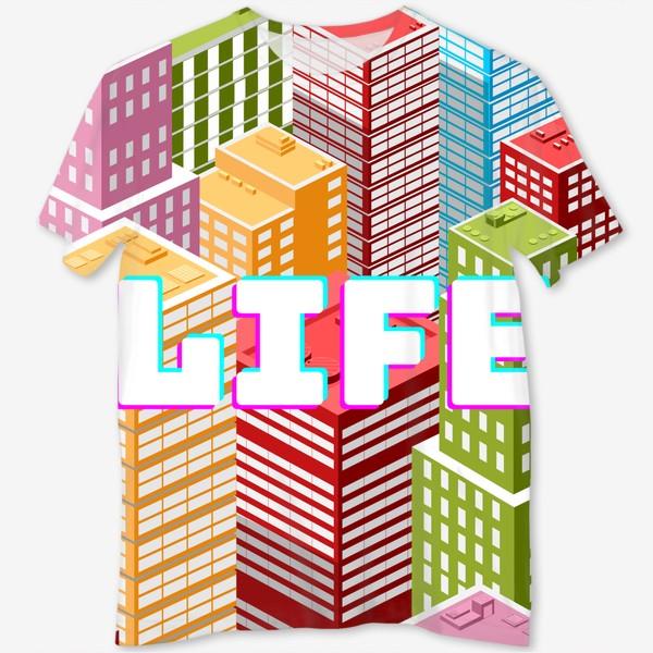 Футболка с полной запечаткой «LIFE/ЖИЗНЬ»