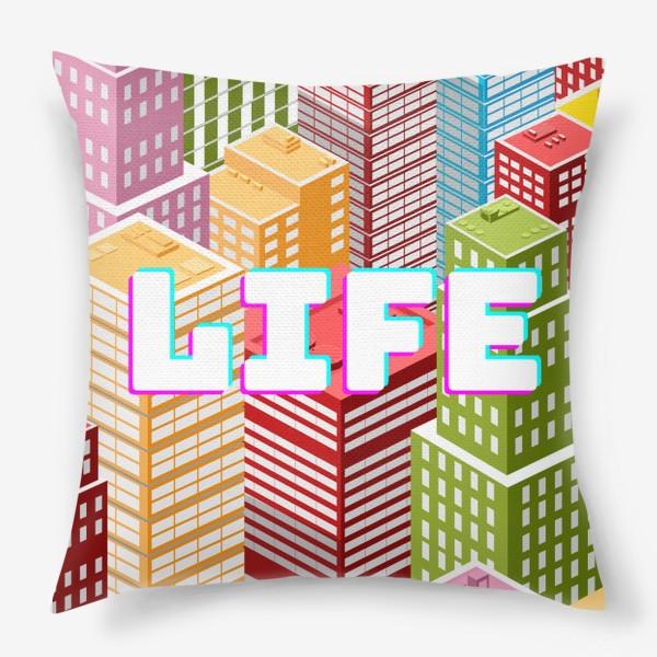Подушка «LIFE/ЖИЗНЬ»
